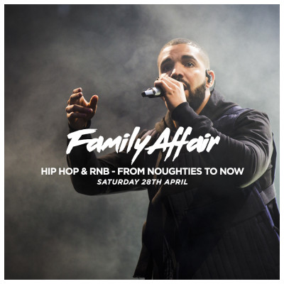 Family Affair - Hip Hop & RnB Noughties To Now